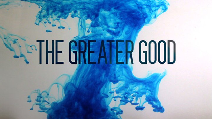 the greater good The greater good is the nineteenth episode of the sixth season of castle castle and beckett investigate the murder of a wall street trader, but the case takes a shocking turn when the they discover the victim was an undercover informant for the us attorney's office.